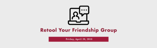 Retool Your Friendship Group