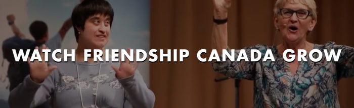 Watch Friendship Canada Grow!