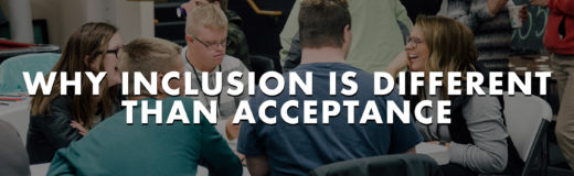 Why Inclusion Is Different Than Acceptance