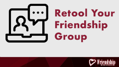Retool Your Friendship Group (2018)