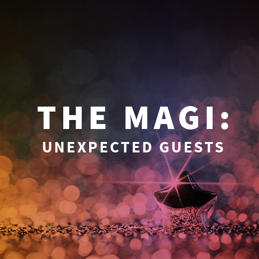 The Magi: Unexpected Guests