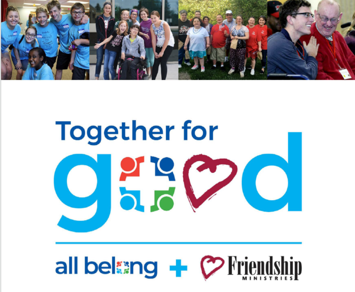 Together for good. All Belong and Friendship Ministries